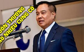 """Liên đoàn bóng đá Thái Lan chơi trội, treo thưởng phong cách """"vô cực"""" cho đội nhà"""