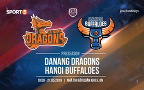 Preseason VBA 2019 - Danang Dragons vs Hanoi Buffaloes: Đón chờ màn so tài của Anthony January và Jameel McKay