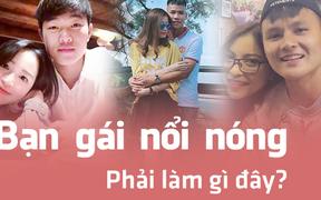 Bạn gái vướng scandal, hội cầu thủ Việt người xù lông bảo vệ, người im lặng cho qua