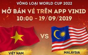 Vòng loại World Cup 2022: Vé trận Việt Nam gặp Malaysia hết sau 3 phút mở bán online