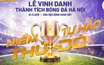 Hà Nội FC tặng độc giả 1.000 vé tham dự buổi lễ vinh danh hoành tráng sau mùa giải 2019