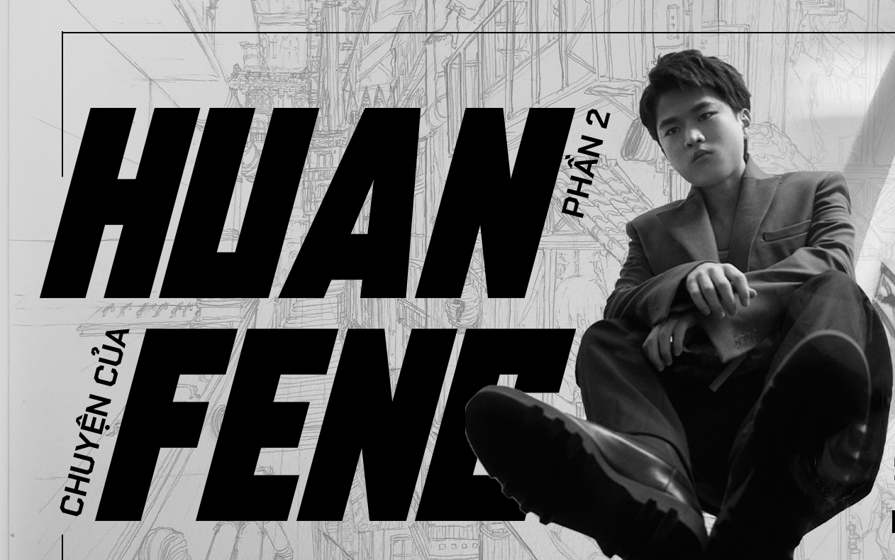 Chuyện về Huanfeng (phần 2): Sống trong ổ chuột, một...