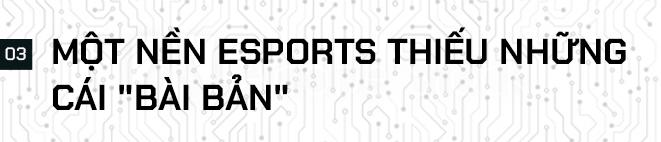 Giám đốc Trần Sơn: Esports Việt đặt nặng thành tích mà quên đi những thứ quan trọng không kém - Ảnh 6.