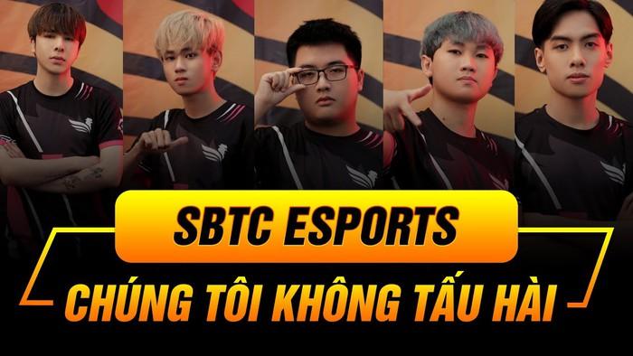 """SBTC Esports cùng slogan """"Chúng tôi không tấu hài"""""""