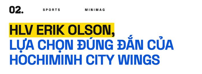 HLV Erik Olson: Người thầy, người anh, người bạn của các cầu thủ Hochiminh City Wings - Ảnh 5.