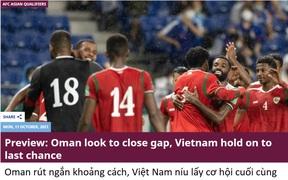"""AFC: """"Đội tuyển Việt Nam níu lấy cơ hội cuối cùng ở trận gặp Oman"""""""