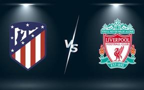 Kết quả trận đấu Atletico Madrid - Liverpool tại Champions League