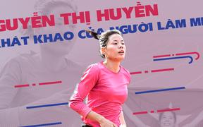 VĐV điền kinh Nguyễn Thị Huyền: Vượt lên trên khó khăn, khát khao của người mẹ trẻ quyết tâm chinh phục SEA Games