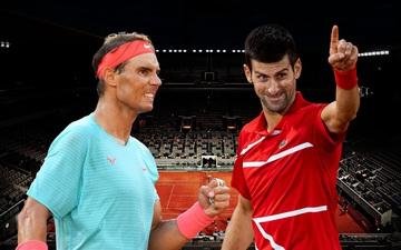 Chung kết Roland Garros 2020: Lịch sử cho Nadal hay Djokovic