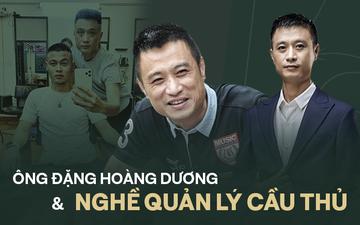 """Gặp người đại diện của các sao U23 Việt Nam: Tình cảm và lòng tin là quan trọng nhất, nhưng cũng sẵn lòng """"mắng thẳng mặt"""" khi cần"""