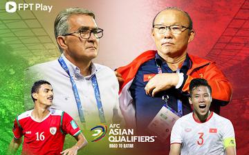 ĐT Oman - ĐT Việt Nam: Xem cách thầy trò HLV Park Hang Seo tìm điểm số đầu tiên trên FPT Play