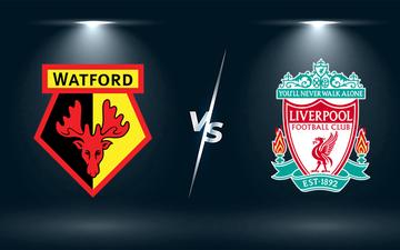 Nhận định, soi kèo, dự đoán Watford vs Liverpool (vòng 8 Ngoại hạng Anh)