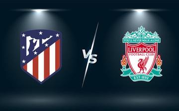 Nhận định, soi kèo, dự đoán Atletico Madrid vs Liverpool (bảng B Champions League)
