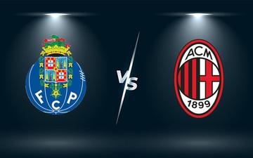 Nhận định, soi kèo, dự đoán Porto vs AC Milan (bảng B Champions League)