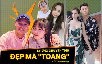 """Những chuyện tình đẹp mà """"toang"""" trong năm 2020 của dàn cầu thủ Việt Nam"""