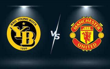 Nhận định, soi kèo, dự đoán Young Boys vs Man United (bảng F Champions League)