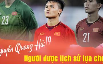 Nguyễn Quang Hải, người được lịch sử lựa chọn