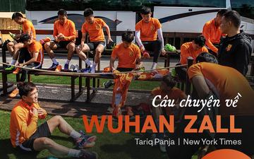 """Chuyện lạ về Wuhan Zall, đội bóng có những cầu thủ may mắn thoát khỏi sự tàn phá của COVID-19 tại Trung Quốc nhưng vô tình bị """"cách ly"""" ở nơi đất khách quê người"""